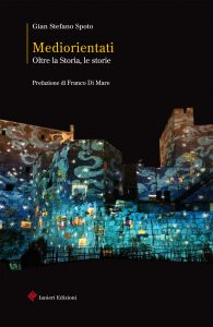 Copertina del libro Mediorientati. Oltre la Storia le storie